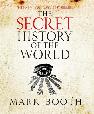Secret History of the World by Mark Booth